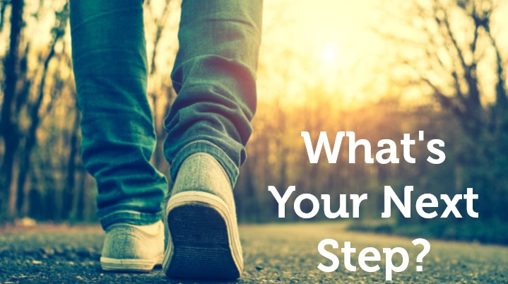 Everyone has a next step. What's yours?